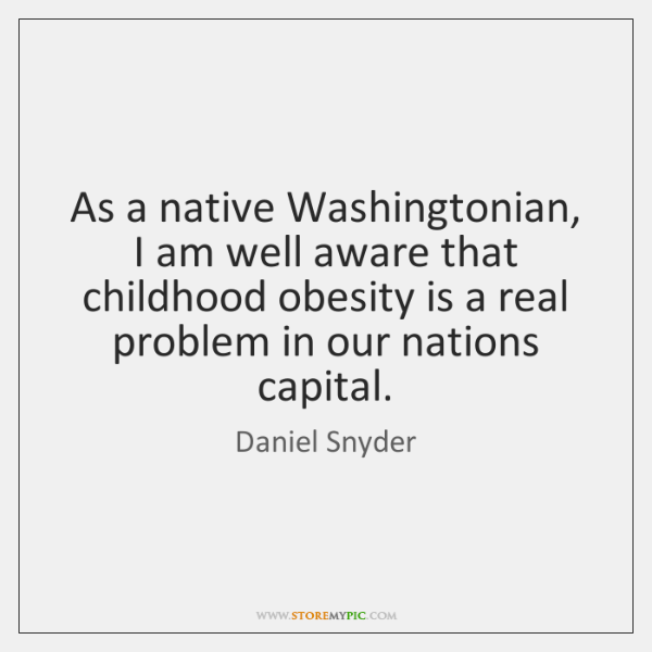 As a native Washingtonian, I am well aware that childhood obesity is ...