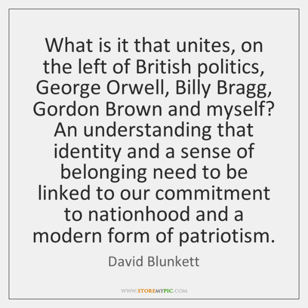 What is it that unites, on the left of British politics, George ...