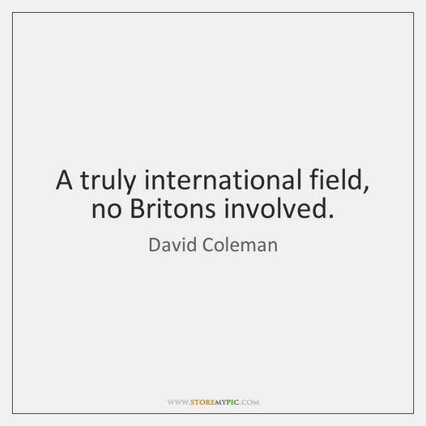 A truly international field, no Britons involved.