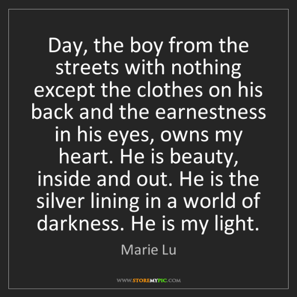 Marie Lu: Day, the boy from the streets with nothing except the...