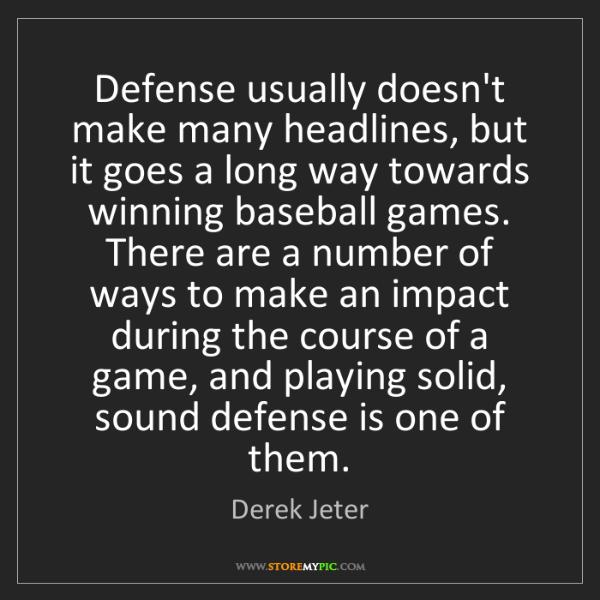 Derek Jeter: Defense usually doesn't make many headlines, but it goes...