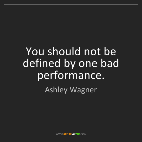 Ashley Wagner: You should not be defined by one bad performance.