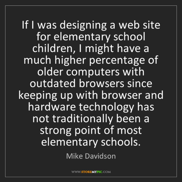 Mike Davidson: If I was designing a web site for elementary school children,...