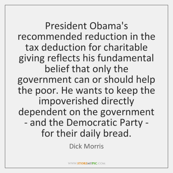 President Obama's recommended reduction in the tax deduction for charitable giving reflects ...