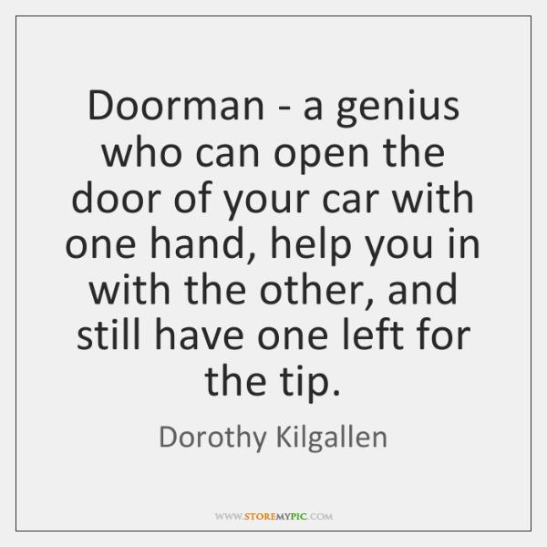 Doorman - a genius who can open the door of your car ...