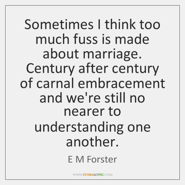 E M Forster Quotes Storemypic