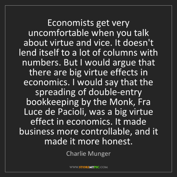 Charlie Munger: Economists get very uncomfortable when you talk about...