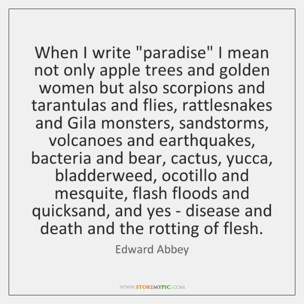 "When I write ""paradise"" I mean not only apple trees and golden ..."