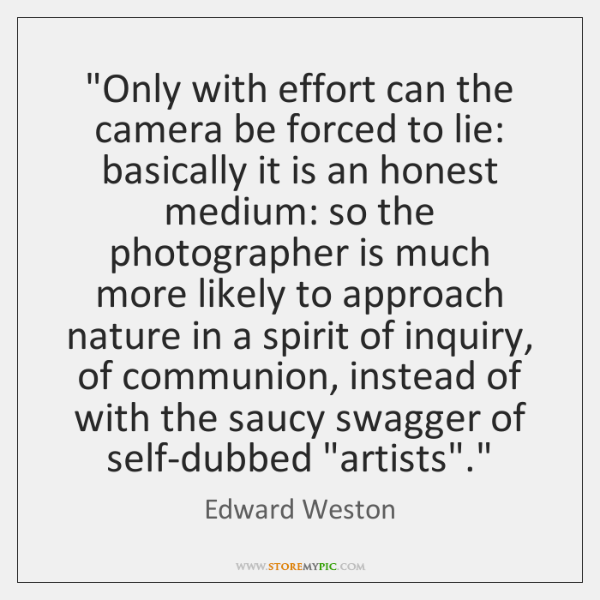 """Only with effort can the camera be forced to lie: basically it ..."