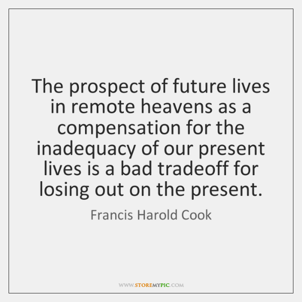The prospect of future lives in remote heavens as a compensation for ...