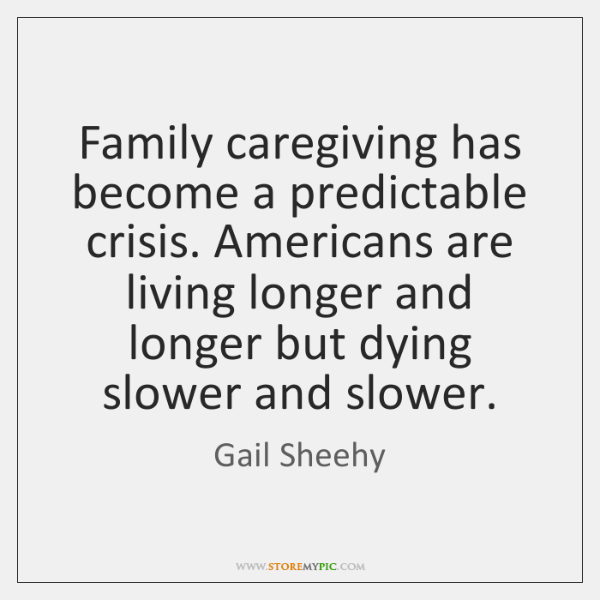 Family caregiving has become a predictable crisis. Americans are living longer and ...