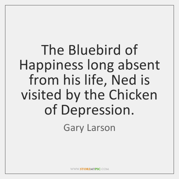 The Bluebird of Happiness long absent from his life, Ned is visited ...