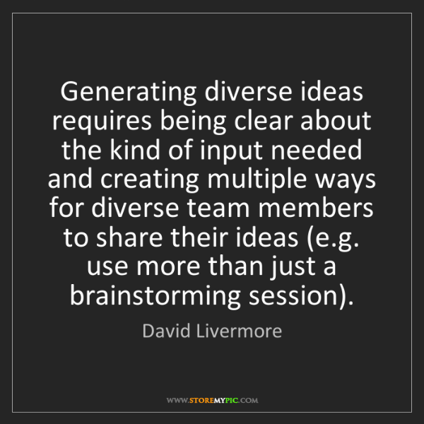 David Livermore: Generating diverse ideas requires being clear about the...