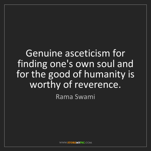 Rama Swami: Genuine asceticism for finding one's own soul and for...