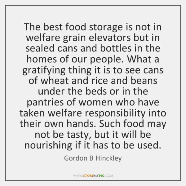The best food storage is not in welfare grain elevators but in ...