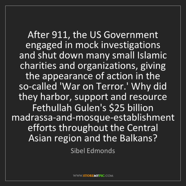 Sibel Edmonds: After 911, the US Government engaged in mock investigations...