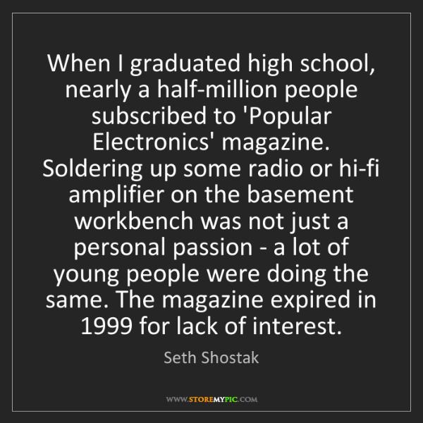 Seth Shostak: When I graduated high school, nearly a half-million people...