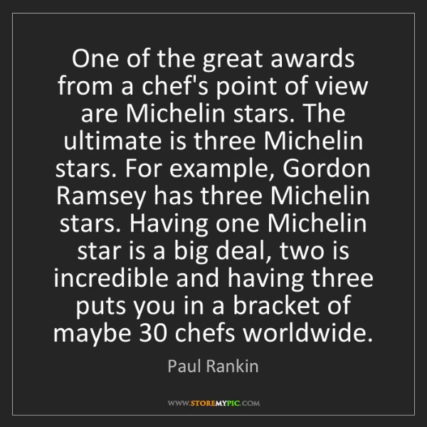 Paul Rankin: One of the great awards from a chef's point of view are...