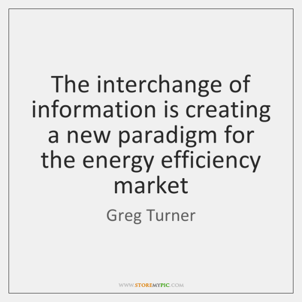 The interchange of information is creating a new paradigm for the energy ...