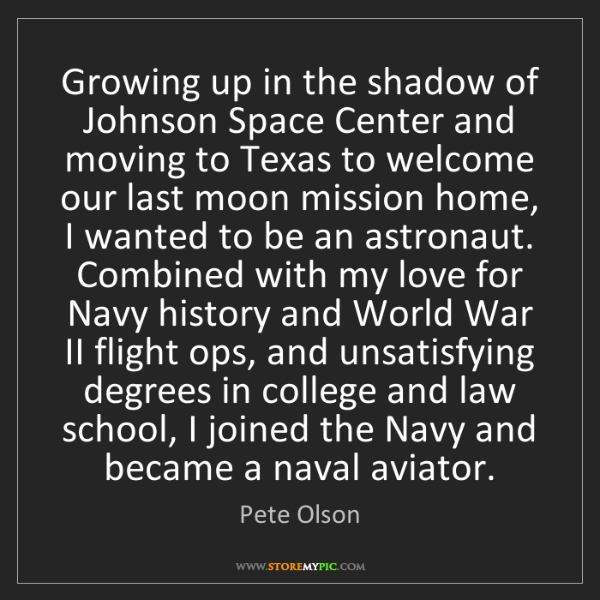 Pete Olson: Growing up in the shadow of Johnson Space Center and...