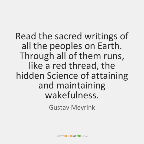 Read the sacred writings of all the peoples on Earth. Through all ...