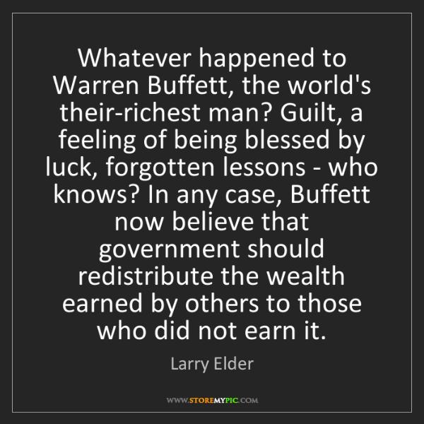 Larry Elder: Whatever happened to Warren Buffett, the world's their-richest...