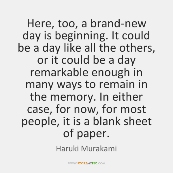 Here, too, a brand-new day is beginning. It could be a day ...