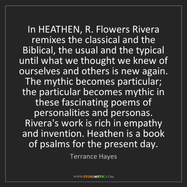 Terrance Hayes: In HEATHEN, R. Flowers Rivera remixes the classical and...