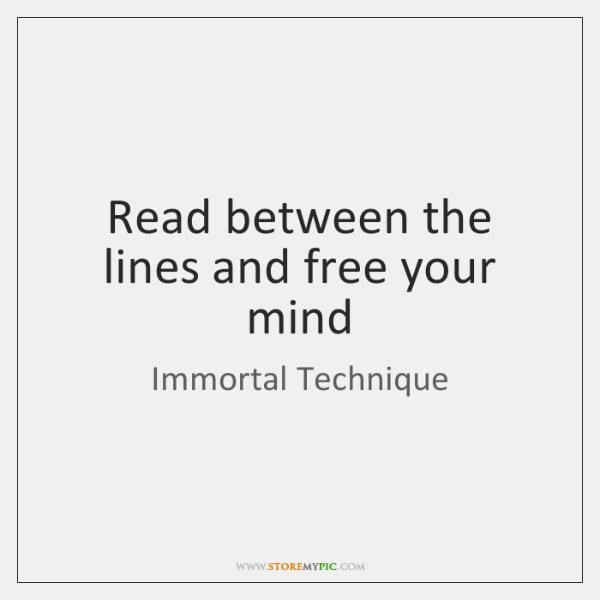 Read between the lines and free your mind