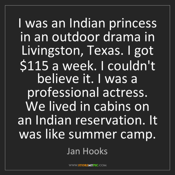 Jan Hooks: I was an Indian princess in an outdoor drama in Livingston,...