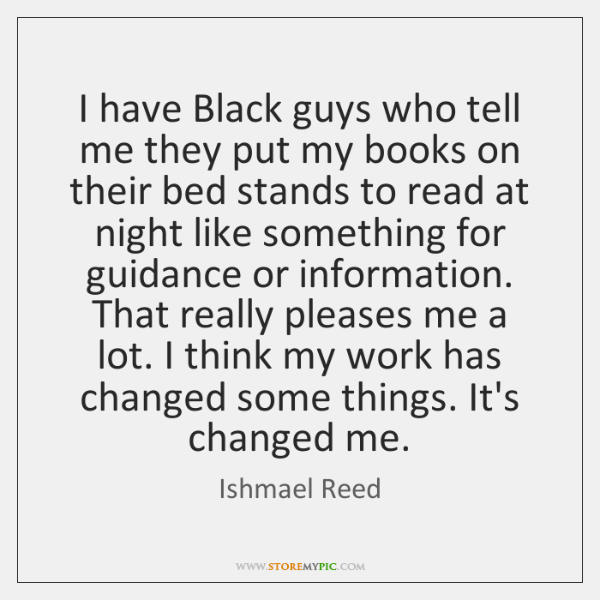 I have Black guys who tell me they put my books on ...