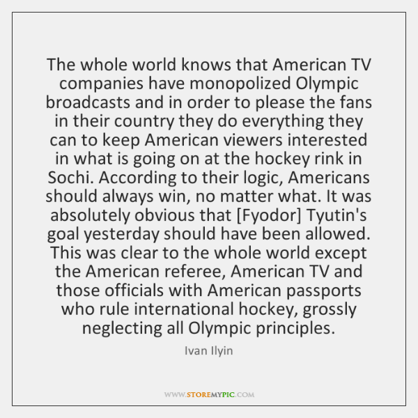 The whole world knows that American TV companies have monopolized Olympic broadcasts ...