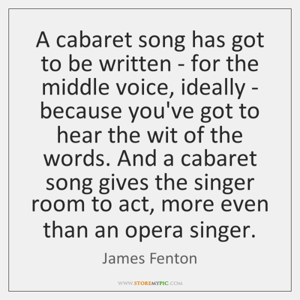 A cabaret song has got to be written - for the middle ...