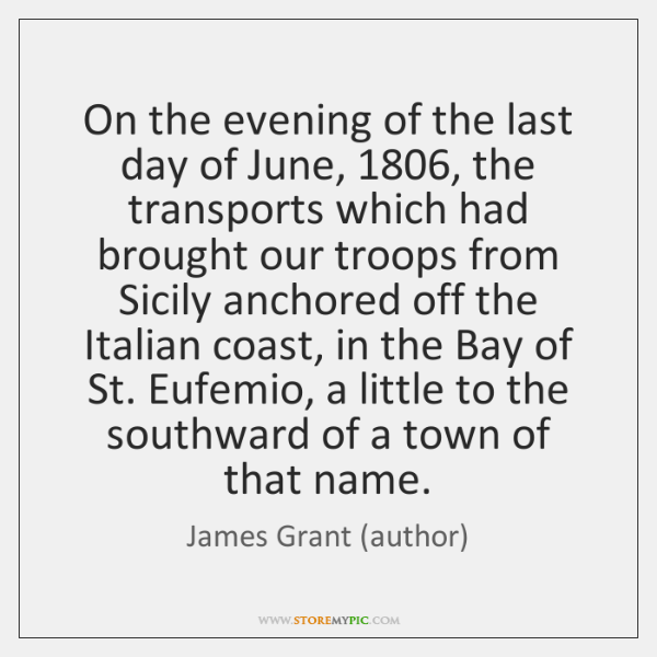 On the evening of the last day of June, 1806, the transports which ...