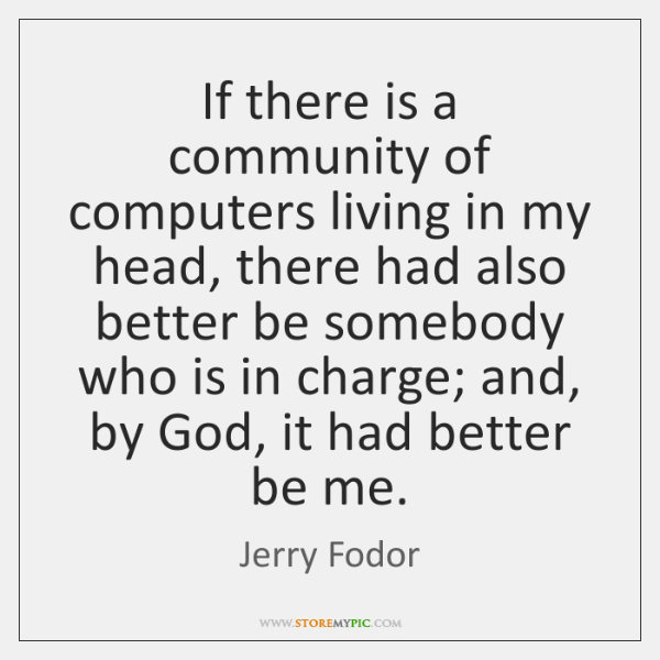 If there is a community of computers living in my head, there ...