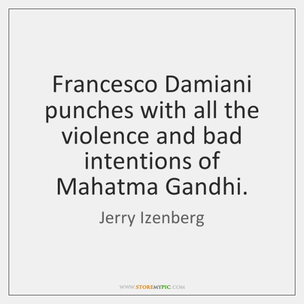 Francesco Damiani punches with all the violence and bad intentions of Mahatma ...