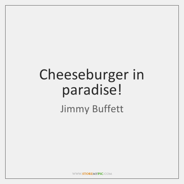 Cheeseburger in paradise!