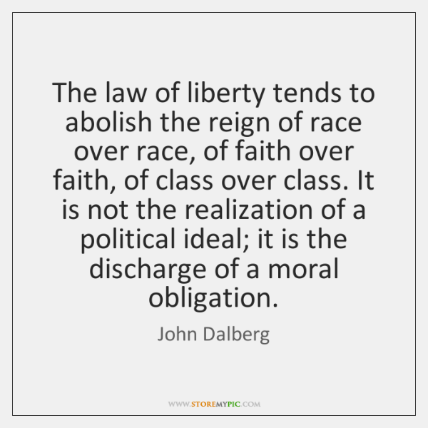 The law of liberty tends to abolish the reign of race over ...
