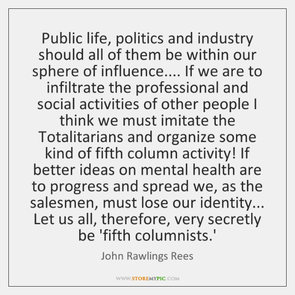 Public life, politics and industry should all of them be within our ...