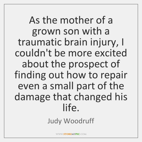As the mother of a grown son with a traumatic brain injury, ...