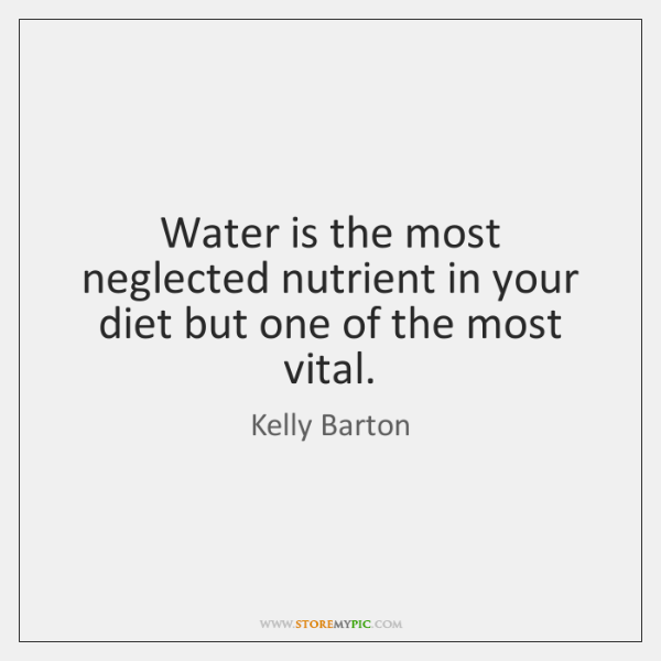 Water is the most neglected nutrient in your diet but one of ...