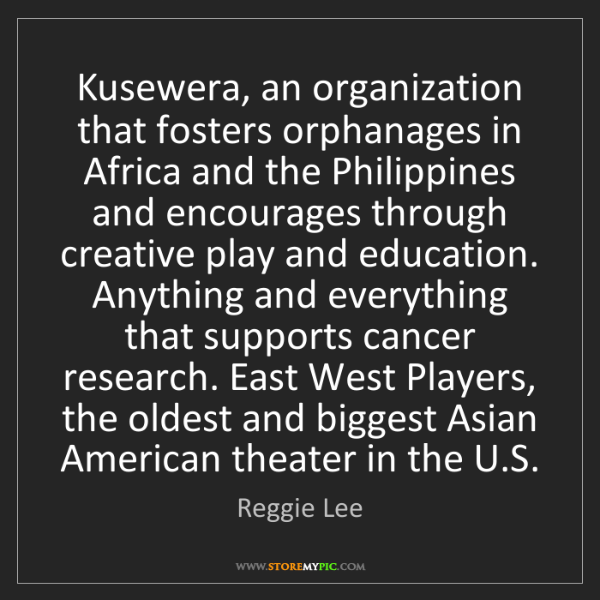 Reggie Lee: Kusewera, an organization that fosters orphanages in...