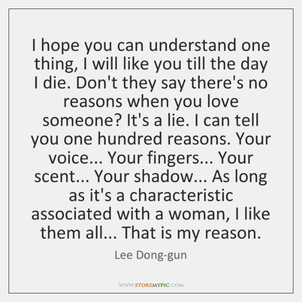 I hope you can understand one thing, I will like you till ...