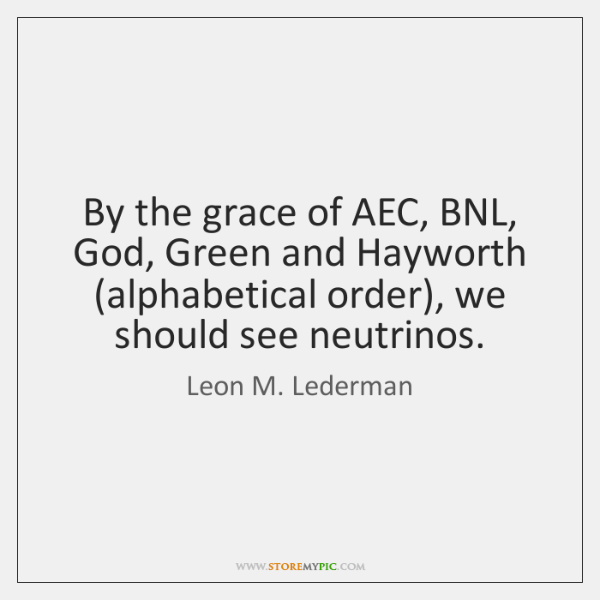 By the grace of AEC, BNL, God, Green and Hayworth (alphabetical order), ...