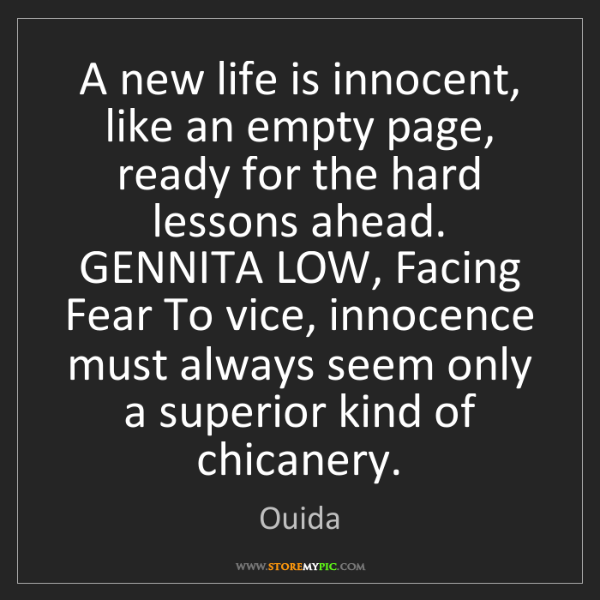 Ouida: A new life is innocent, like an empty page, ready for...