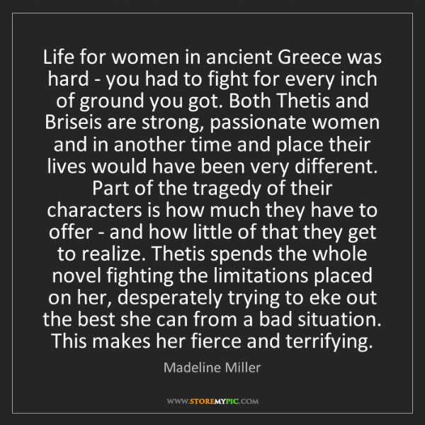Madeline Miller: Life for women in ancient Greece was hard - you had to...