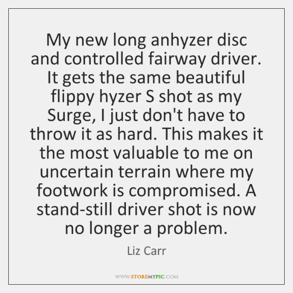 My new long anhyzer disc and controlled fairway driver. It gets the ...