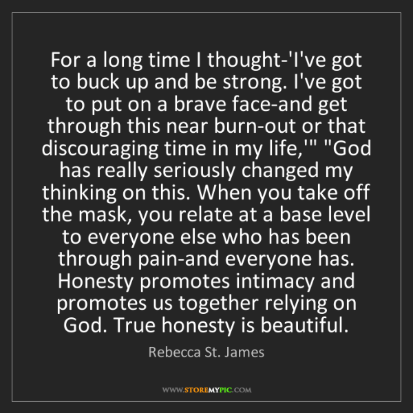 Rebecca St. James: For a long time I thought-'I've got to buck up and be...