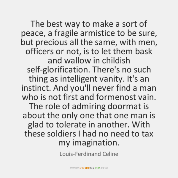The best way to make a sort of peace, a fragile armistice ...