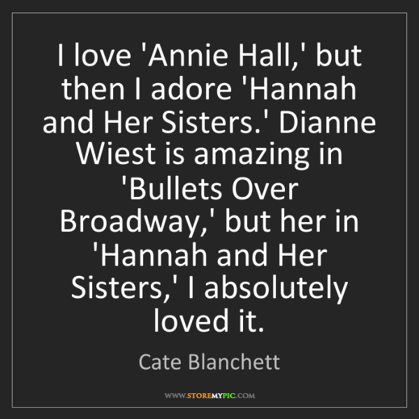 Cate Blanchett: I love 'Annie Hall,' but then I adore 'Hannah and Her...